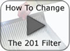 Watch the video on changing the 201 filter